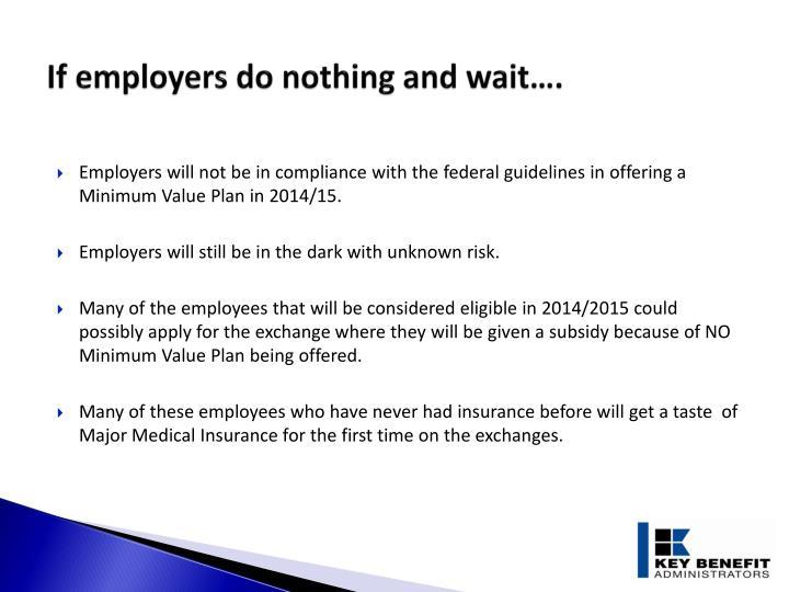 If employers do nothing and wait….