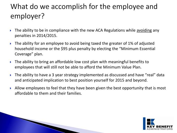 What do we accomplish for the employee and employer?