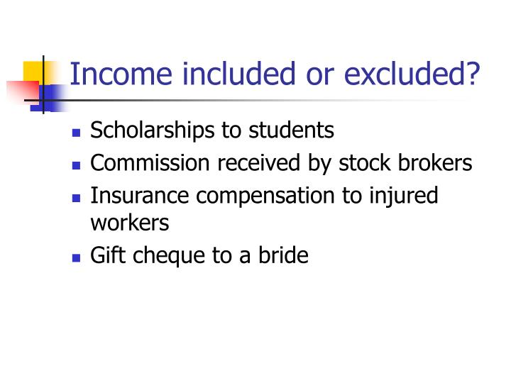 Income included or excluded?