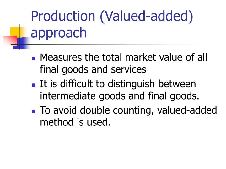 Production (Valued-added) approach