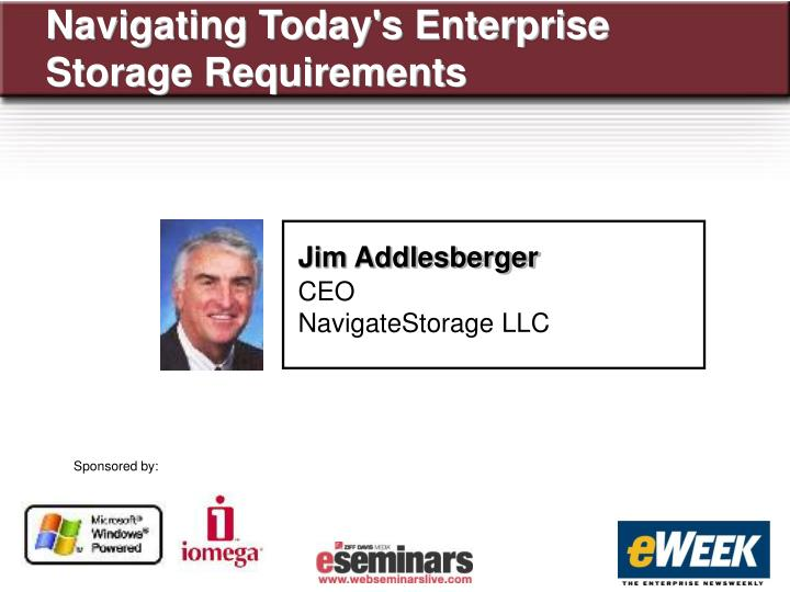 Navigating Today's Enterprise Storage Requirements