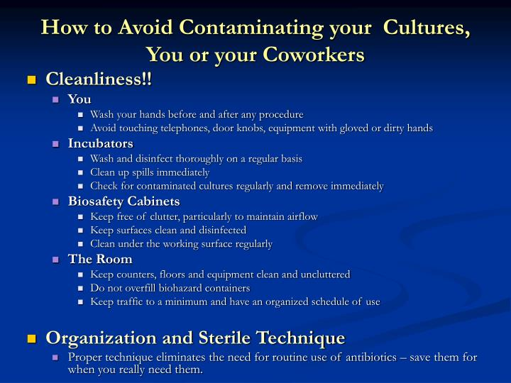 How to Avoid Contaminating your  Cultures, You or your Coworkers