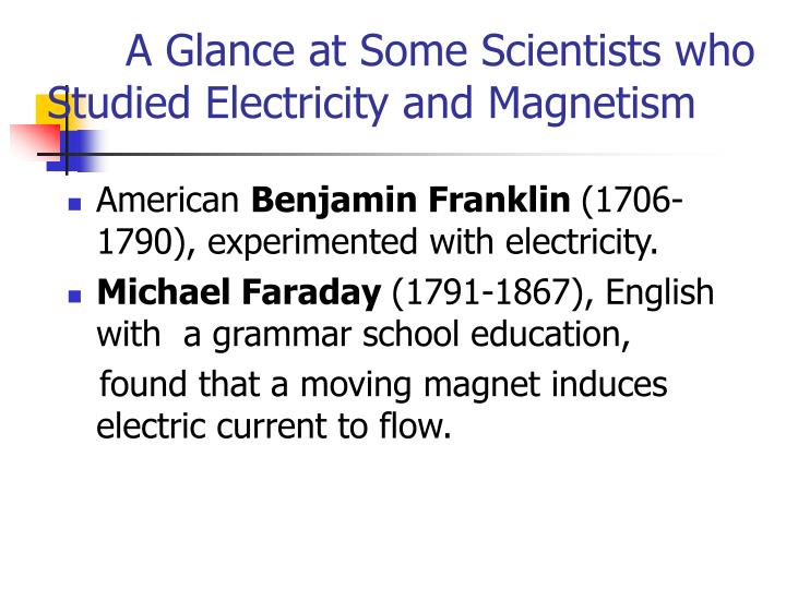 A Glance at Some Scientists who Studied Electricity and Magnetism