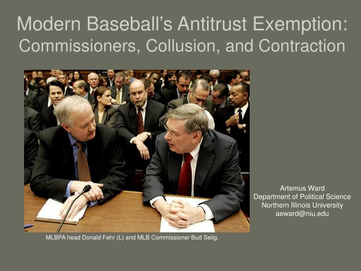 modern baseball s antitrust exemption commissioners collusion and contraction n.