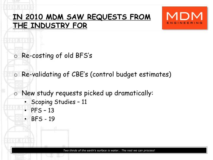 In 2010 mdm saw requests from the industry for