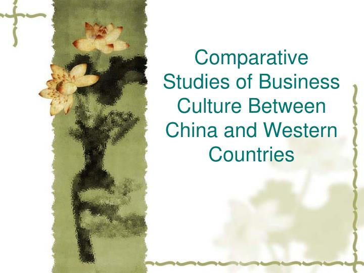 comparative studies of business culture between china and western countries n.