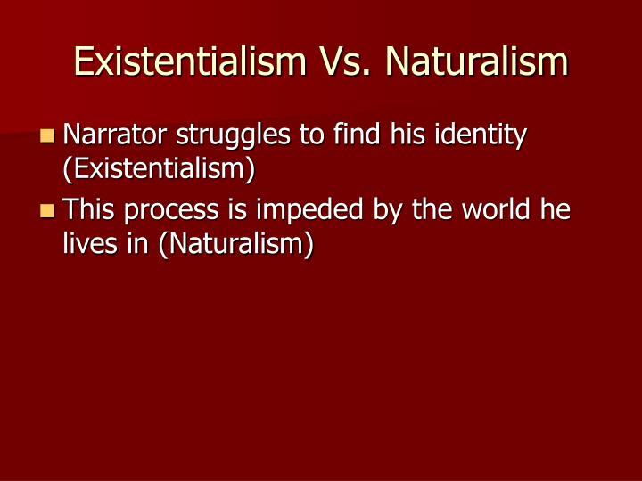 Existentialism Vs. Naturalism