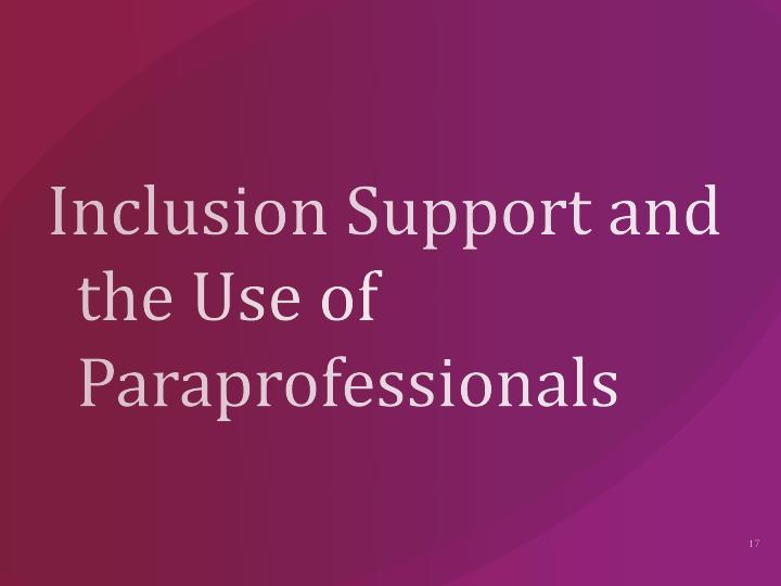Inclusion Support and the Use of Paraprofessionals