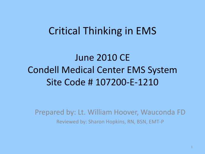 critical thinking in ems june 2010 ce condell medical center ems system site code 107200 e 1210 n.