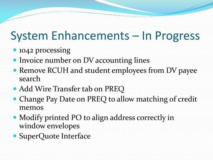 System Enhancements – In Progress