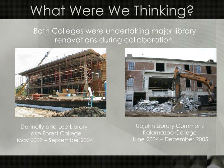 What Were We Thinking?