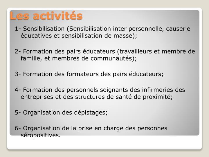1- Sensibilisation (Sensibilisation inter personnelle, causerie éducatives et sensibilisation de masse);