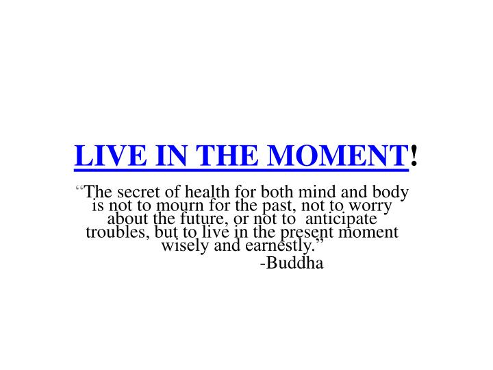 live in the moment n.