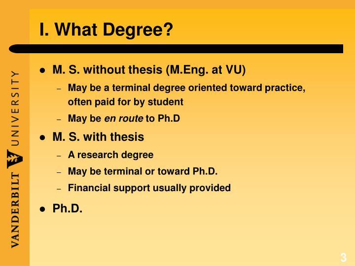 I what degree