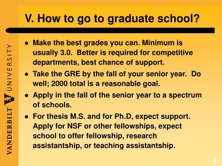 V. How to go to graduate school?