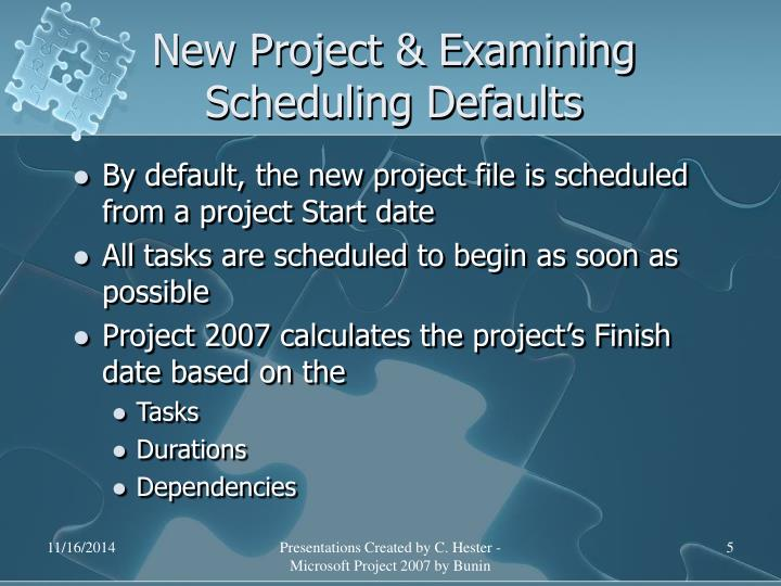 New Project & Examining Scheduling Defaults