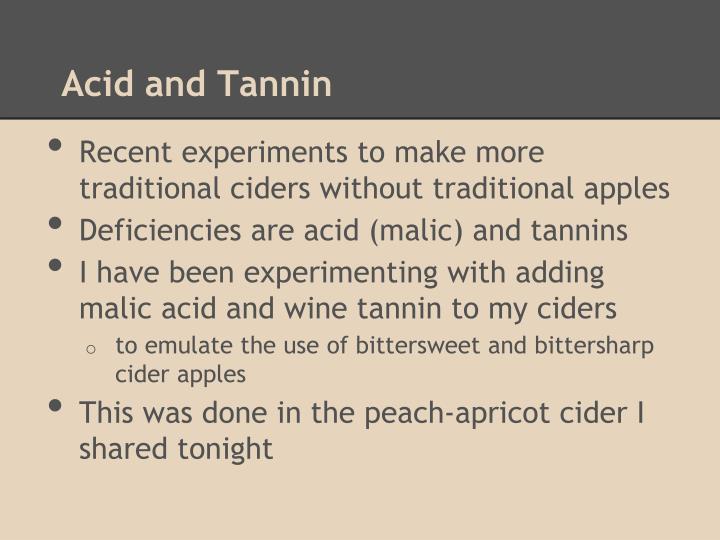 Acid and Tannin