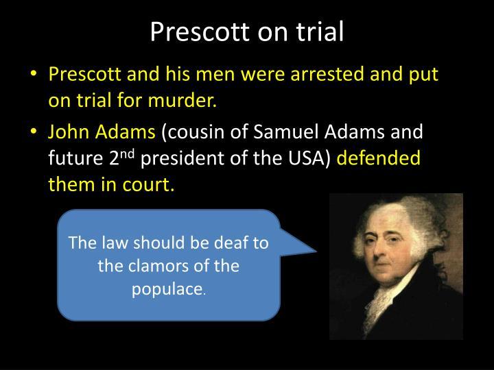 Prescott on trial