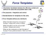force templates