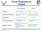 force templates vs passes