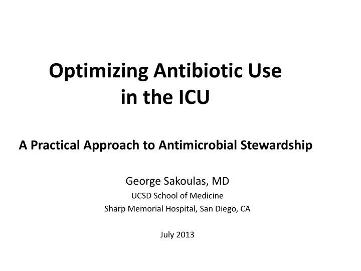 optimizing antibiotic use in the icu a practical approach to antimicrobial stewardship n.
