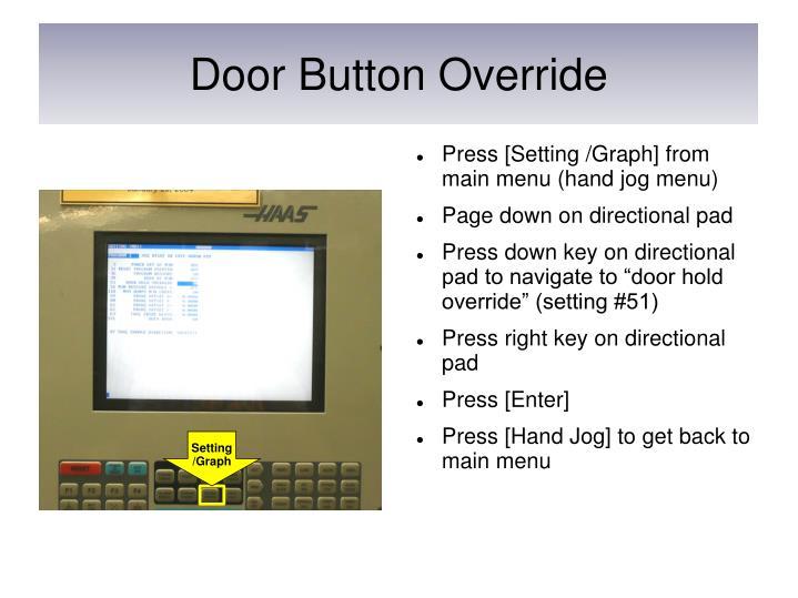 Door Button Override