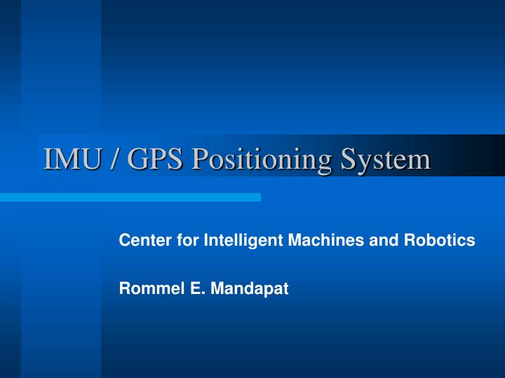 PPT - IMU / GPS Positioning System PowerPoint Presentation