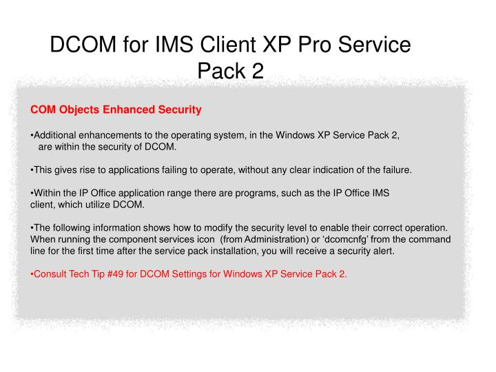 DCOM for IMS Client XP Pro Service Pack 2