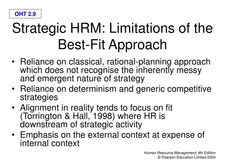 shrm fit approach universalist approach Critically compare and contrast the 'best fit', 'best practice' and 'resource-based view', models of hrm strategy and explain how each approach is argued to contribute to improved organisational performance.