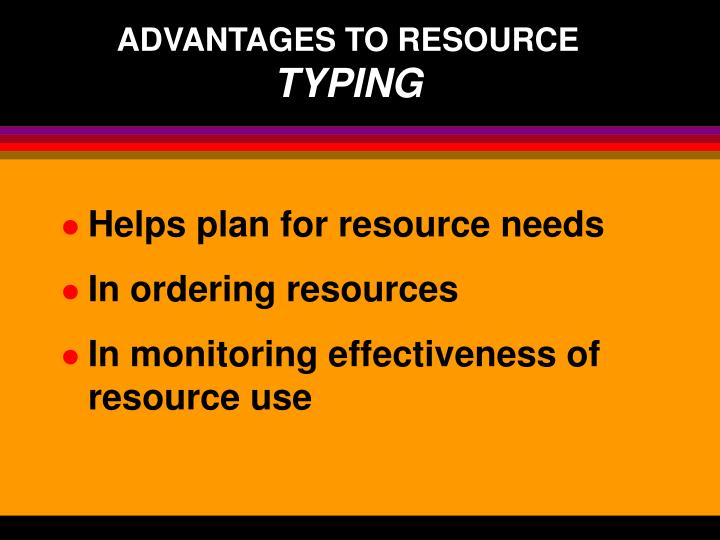 ADVANTAGES TO RESOURCE