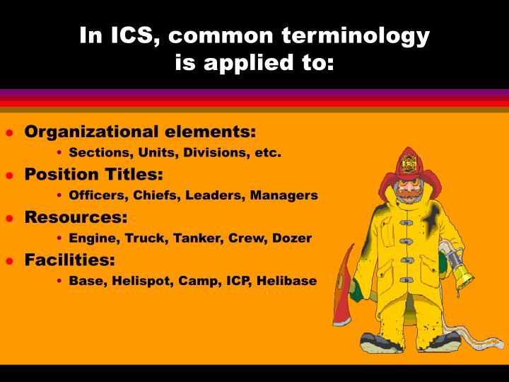 In ICS, common terminology