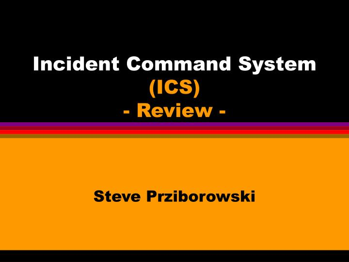 Incident command system ics review