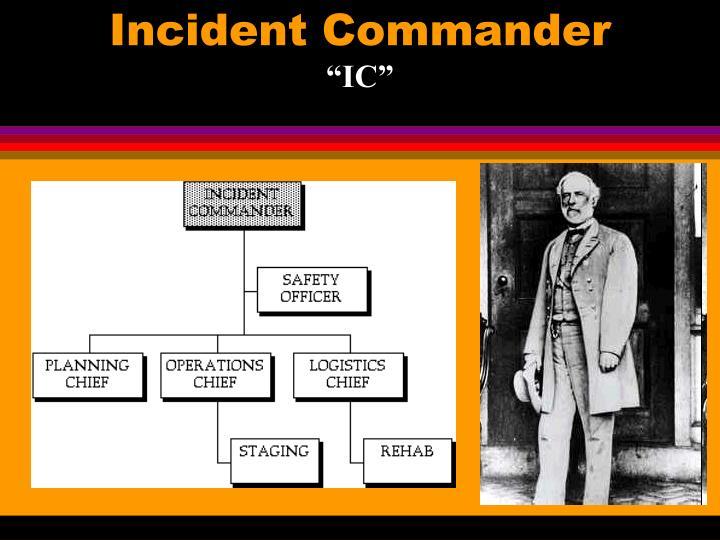 Incident Commander