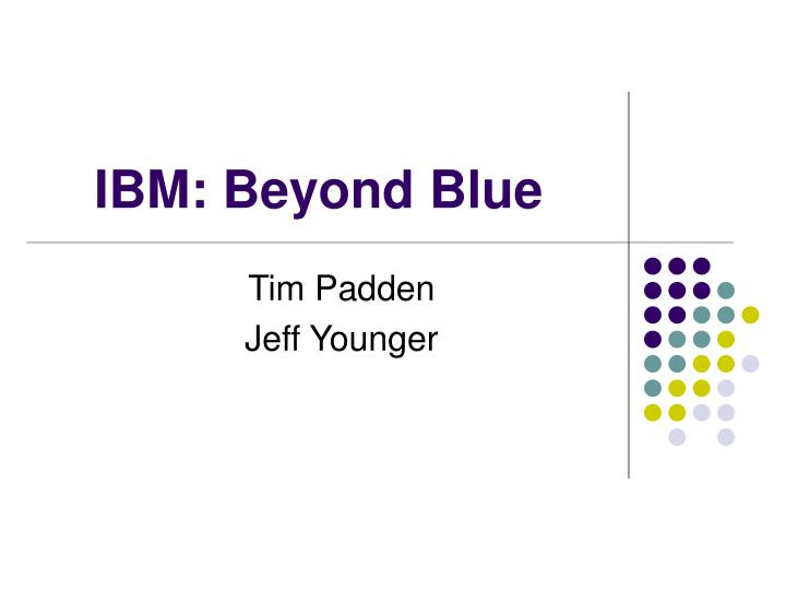 Ibm beyond blue