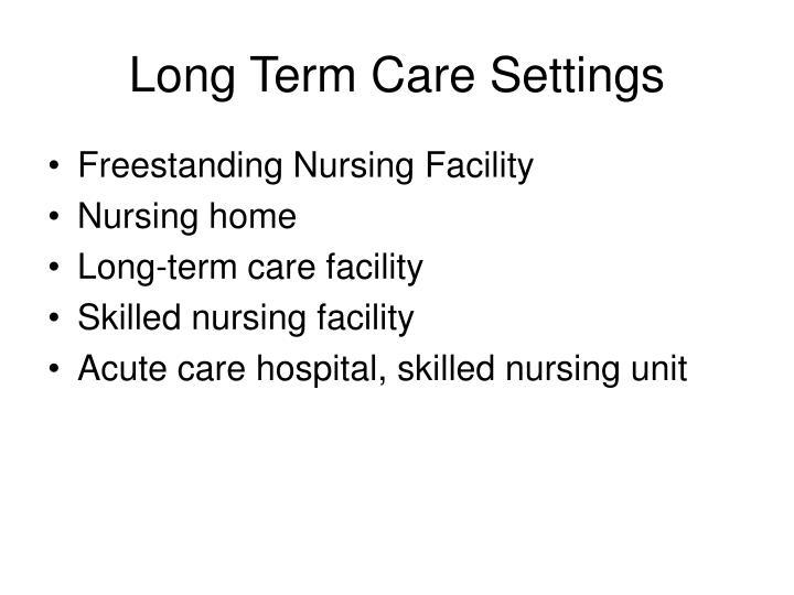 Long Term Care Settings