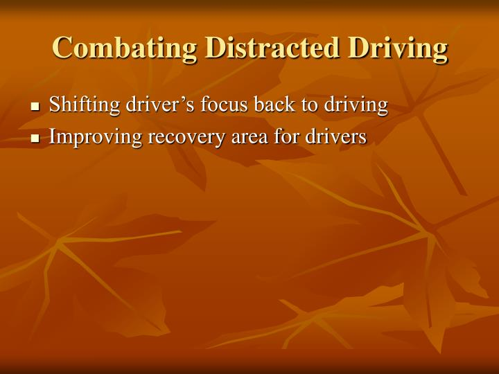 Combating Distracted Driving
