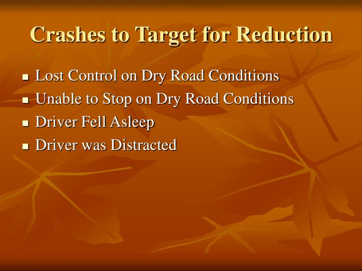 Crashes to Target for Reduction
