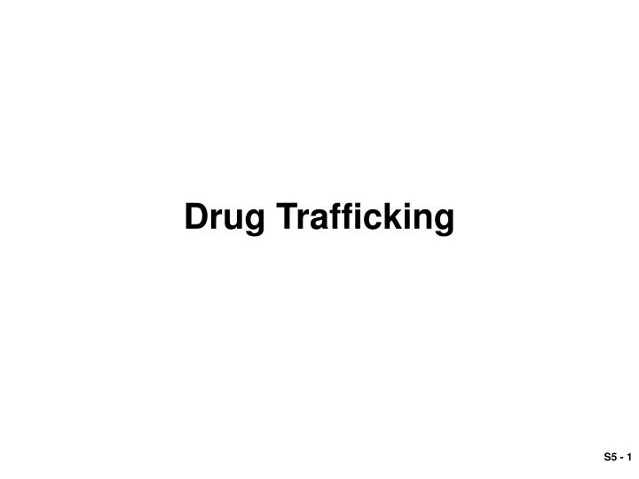 drug trafficking proposal Drug distribution or trafficking laws penalize the selling, transportation, and illegal import of unlawful controlled substances, such as marijuana, cocaine, heroin, methamphetamines, and other illegal drugs.
