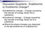 discussion questions endothermic or exothermic change