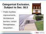 categorical exclusion subject to sec 58 5