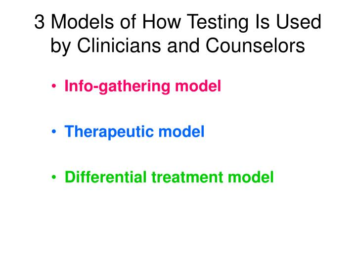 3 Models of How Testing Is Used by Clinicians and Counselors