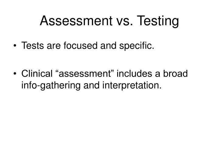 Assessment vs testing