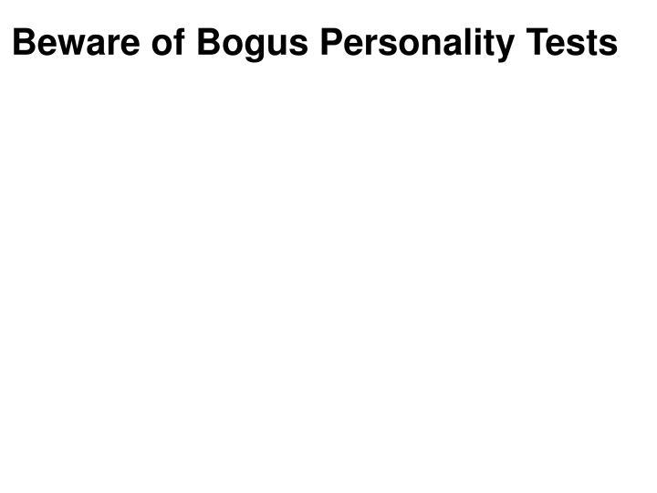 Beware of Bogus Personality Tests