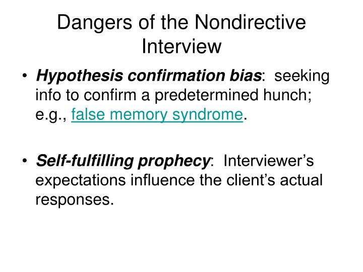 Dangers of the Nondirective Interview