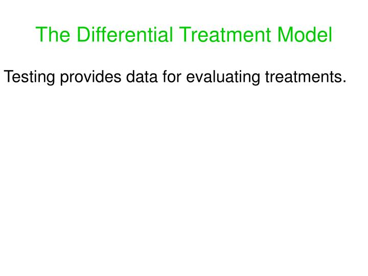 The Differential Treatment Model