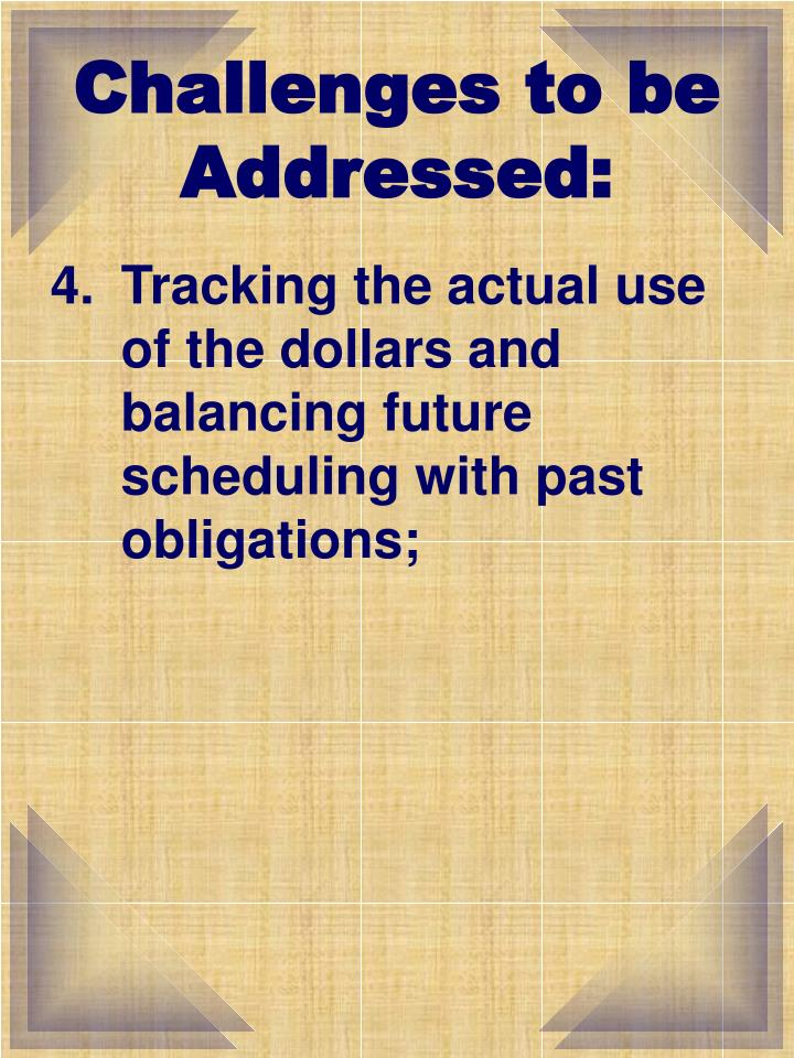 Challenges to be Addressed: