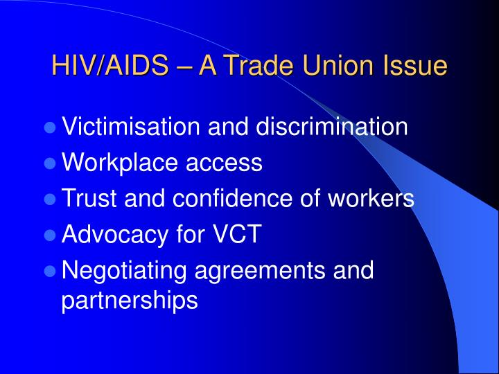 Hiv aids a trade union issue