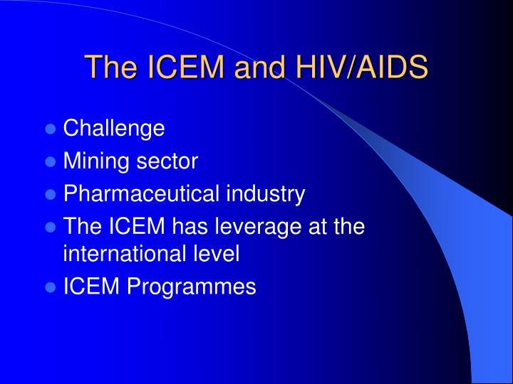 The ICEM and HIV/AIDS