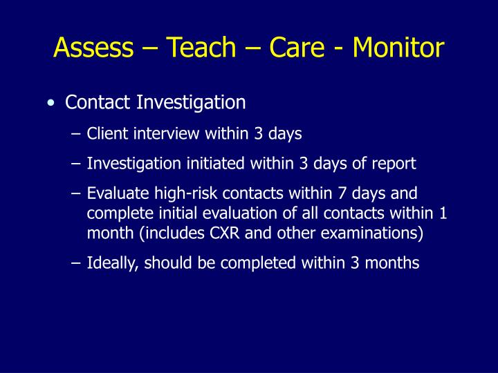 Assess – Teach – Care - Monitor