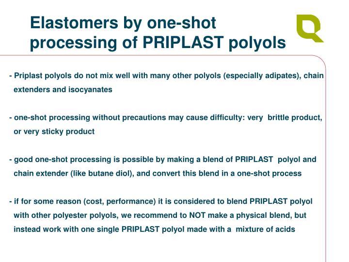 Elastomers by one-shot processing of PRIPLAST polyols